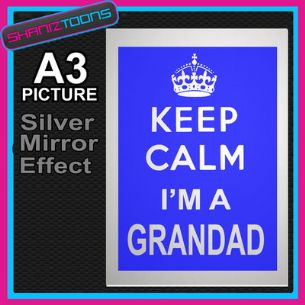 KEEP CALM GRANDAD ALUMINIUM PRINTED PICTURE SPECIAL EFFECT PRINT NOT CANVAS